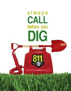 Always call 811 before you dig.